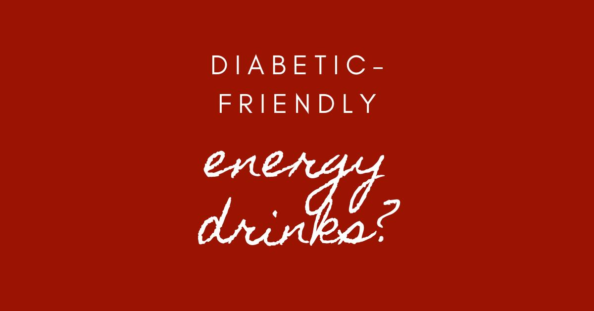 diabetic friendly energy drinks