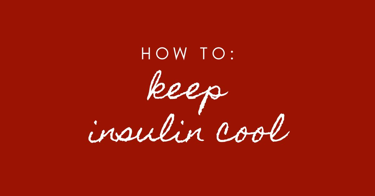 keep insulin cool