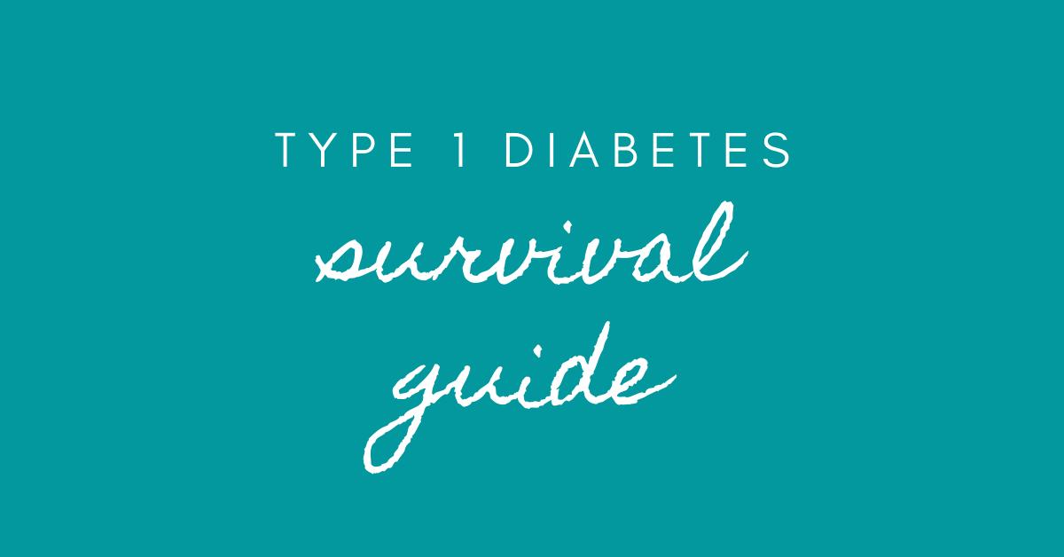 type 1 diabetes survival guide