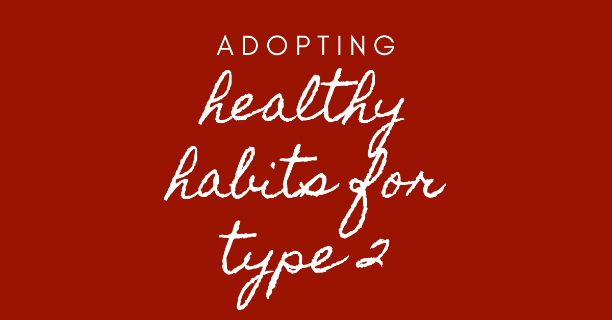 healthy habits for type 2 diabetes